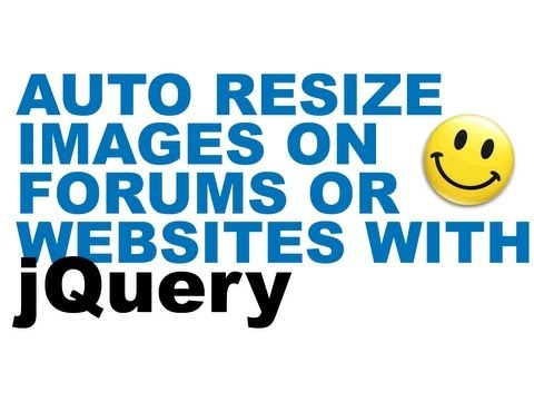 Easy Auto Resize / Scale images on your website / forum using jQuery