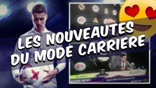 LES NOUVEAUTES DU MODE CARRIERE FIFA 18 ! 😍