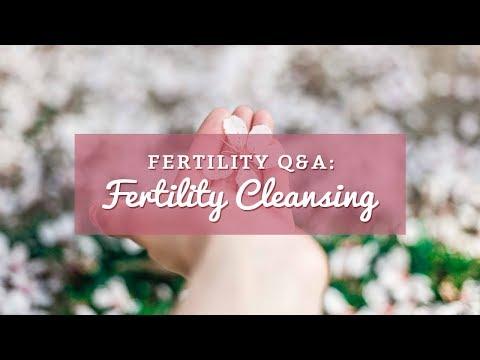 Fertility Q&A: Fertility Cleansing
