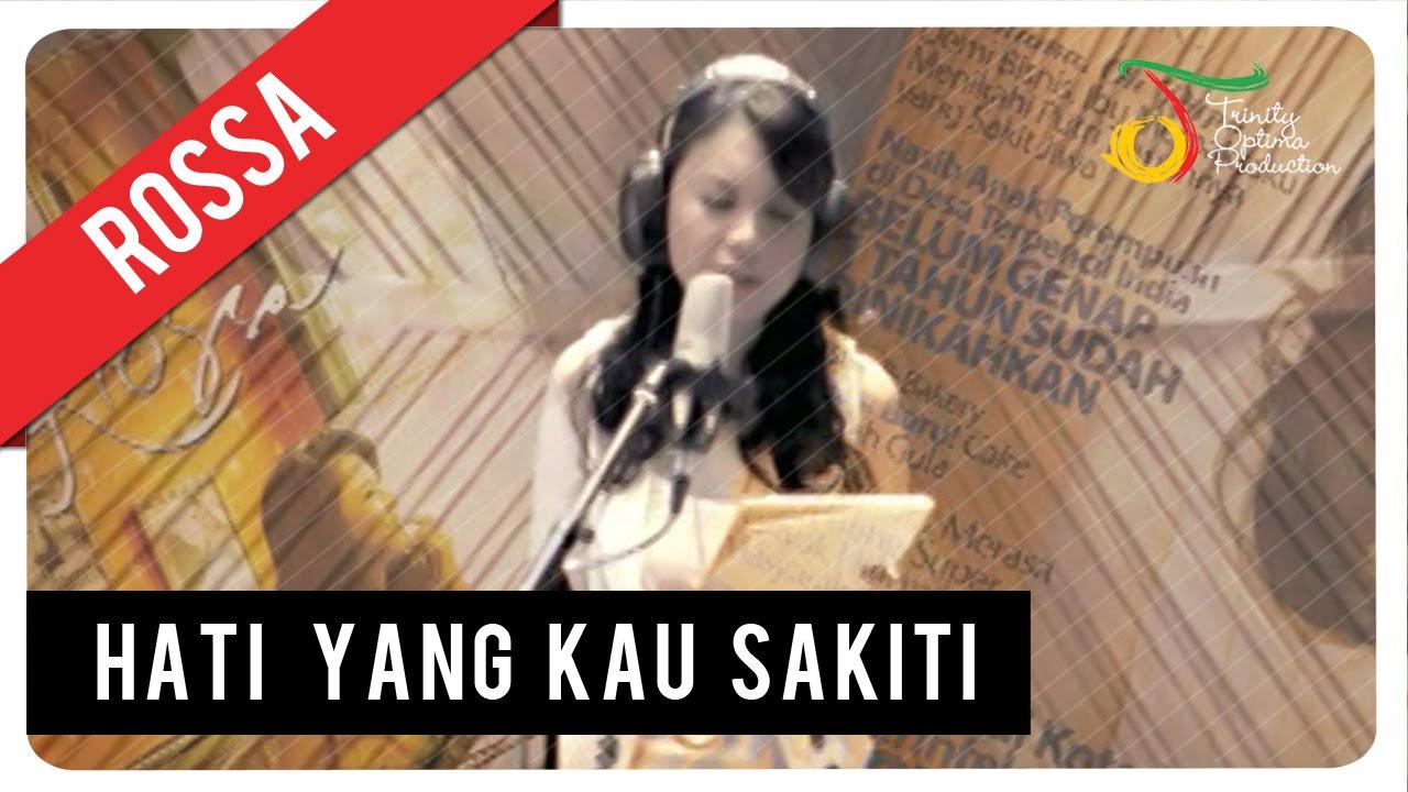 Download Rossa - Hati Yang Kau Sakiti   Official Video Clip MP3 Gratis