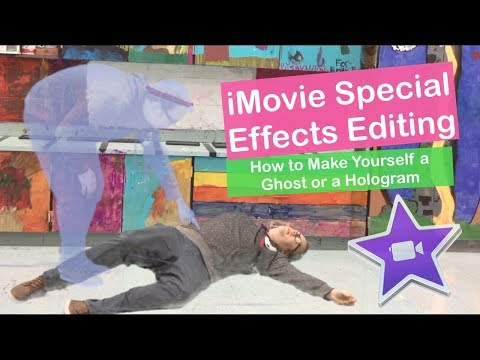 iMovie Special Effects Editing   Ghost or Hologram Effect