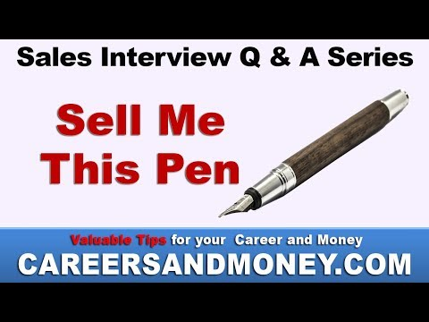 Sell Me This Pen - Sales Interview Q & A Series