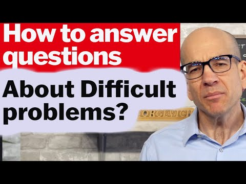 How to describe a difficult problem and how you dealt with it on an interview
