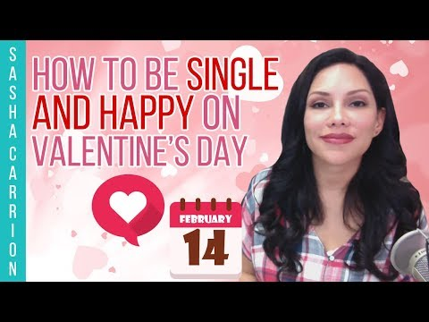 How to Be Single and Happy on Valentine's Day