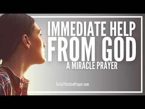Prayer For Immediate Help - Get Immediate and Instant Results From God