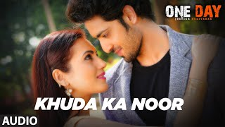 Full Audio: Khuda Ka Noor |One Day:Justice Delivered| Anupam K, Esha G, Kumud M| Sunidhi C, Vikrant