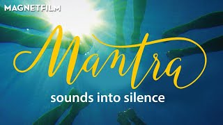 MANTRA   SOUNDS INTO SILENCE (Official Trailer) HD1080
