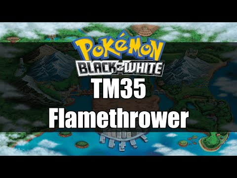 Pokemon Black and White | Where to get TM35 Flamethrower