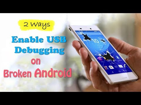 How to Enable USB Debugging on Broken Android?