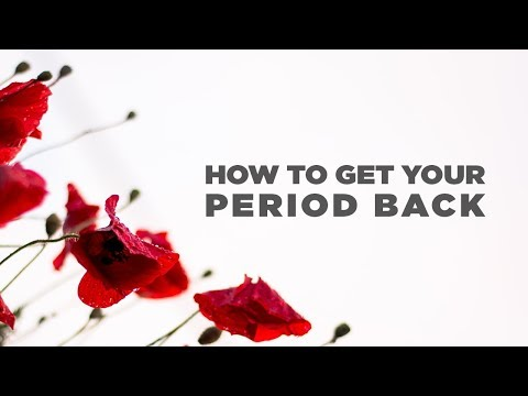 How To Get Your Period Back