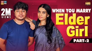 When you marry Elder Girl - Part 2| #StayHome Create #Withme | Narikootam | Tamada Media