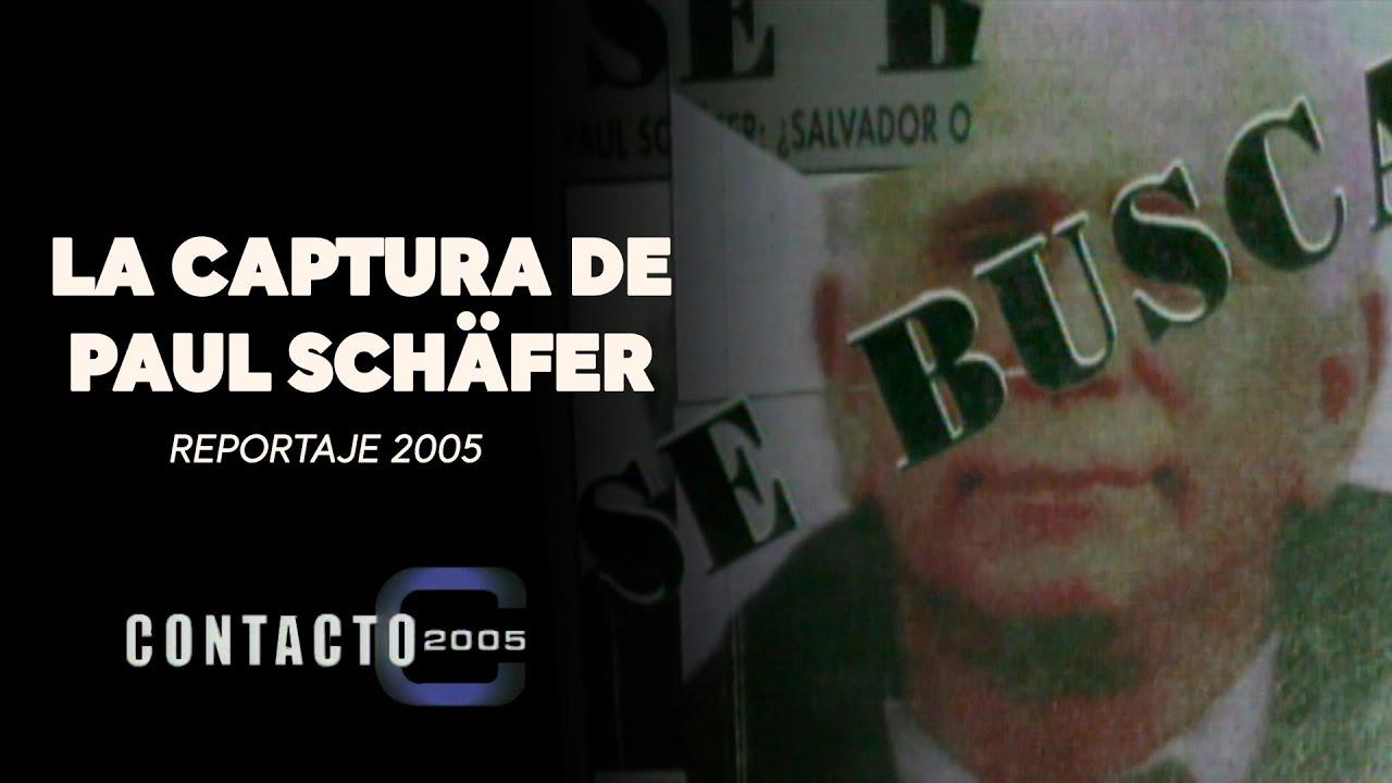 La captura de Paul Schäfer - Reportaje original de Contacto 2005