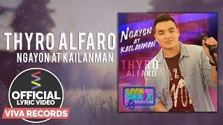 Thyro Alfaro — Ngayon At Kailanman [Official Lyric Video]