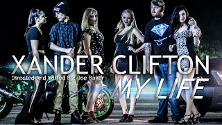 Xander Clifton - My Life (official Video)