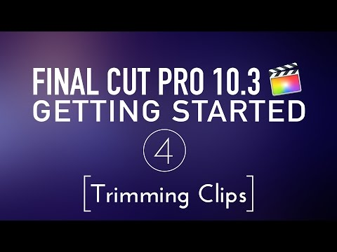 Getting Started in Final Cut Pro 10.3 Lesson 4: Trimming Clips