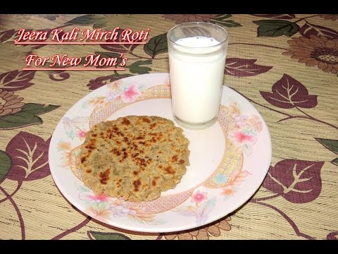 After Delivery Indian Diet Episode -1 Jeera Kali Mirch Roti for New Moms.