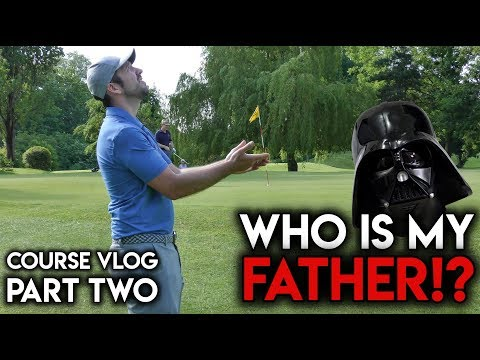Who is my FATHER!? Course Vlog - Withington GC - Part Two