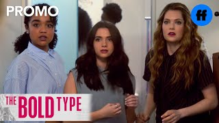 The Bold Type | Don't Keep Quiet | Freeform