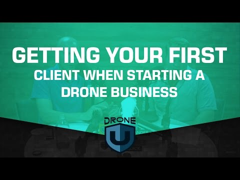 Getting your first client when starting a drone business