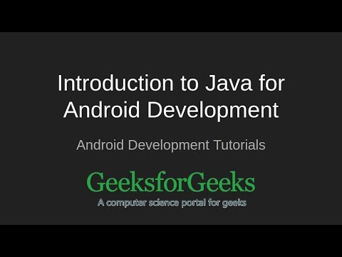 Android Development Tutorials | Introduction to Java for Android Development | GeeksforGeeks