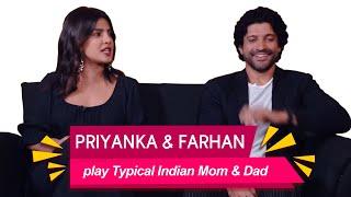 Priyanka Chopra and Farhan Akhtar play Typical Indian Mom & Dad   Mirchi Pranit