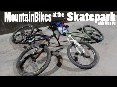 MOUNTAIN BIKES AT THE SKATEPARK WITH MAX VU