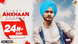 Ankhaan : Himmat Sandhu (Official Video) | Desi Crew | Latest Punjabi Songs 2018 | Folk Rakaat