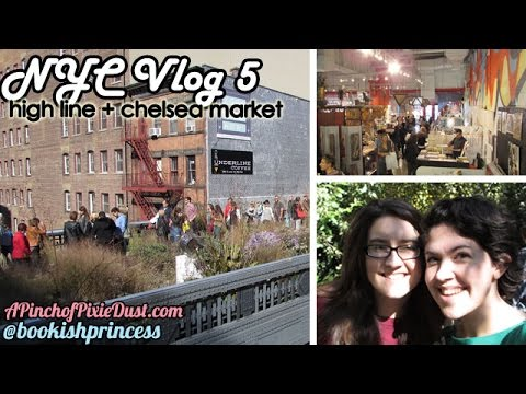 NYC Vlog 5 | The High Line & Chelsea Market