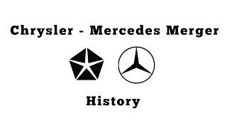 History of the Chrysler / Mercedes Merger