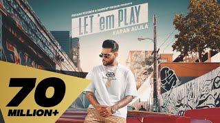 Let 'em Play (FULL VIDEO) Karan Aujla I Proof I Sukh Sanghera I Punjabi Music Video 2020