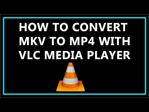 How To Convert MKV to MP4 with VLC Media Player ?