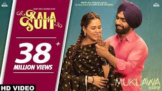 KALA SUIT (Official Video) Ammy Virk & Mannat Noor | Sonam Bajwa | Muklawa | New Punjabi Song 2019
