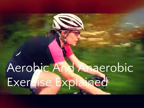 Aerobic and Anaerobic Exercise Explained