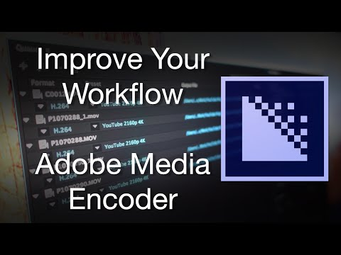 Adobe Media Encoder CC 2015 - How To Improve Your Workflow