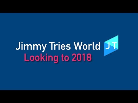 Jimmy Tries World: What's in Store For 2018