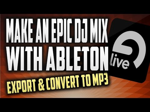 How to make a DJ mixtape with Ableton | Export settings & convert your mix to mp3