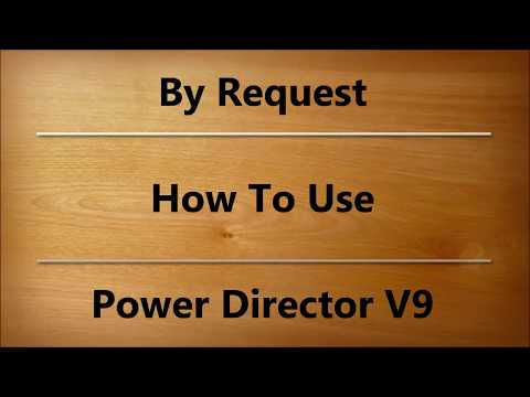 How To Use Power Director V 9