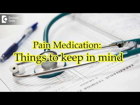 Pain Medication : Things to keep in mind - Dr. Ram Prabhoo