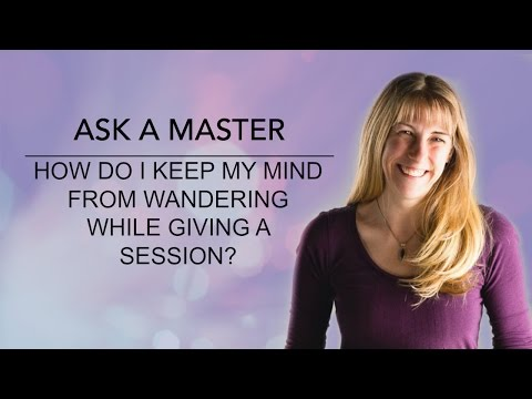 Ask A Reiki Master: Staying Focused in a Reiki Session