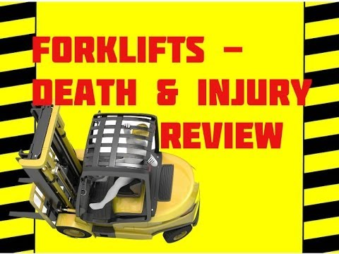 Forklift Death & Injury Review - Workplace Death & Injury - Safety