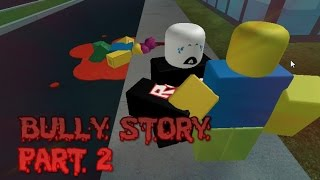 ROBLOX  -  Bully Story Part 2  -  To Be Continued....
