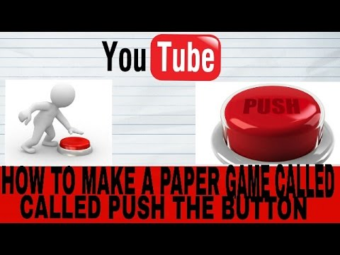 How to make a paper game called push the button