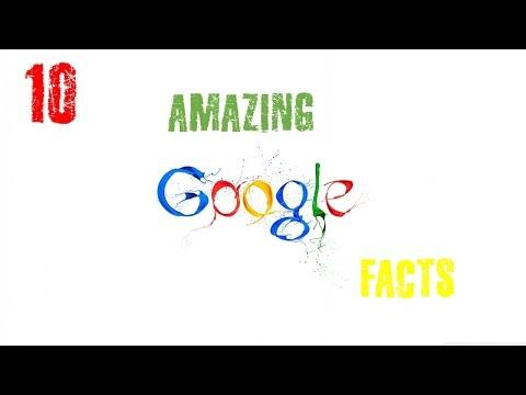 TOP 10 AMAZING GOOGLE FACTS