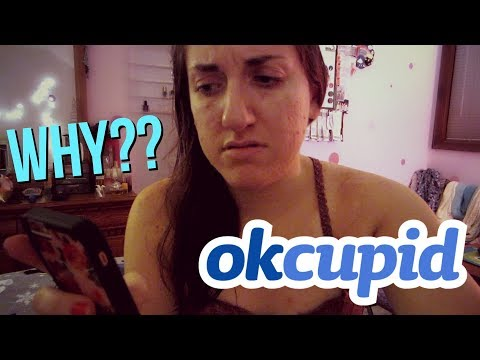 WHY DID I SIGN UP FOR OKCUPID?!   october 3