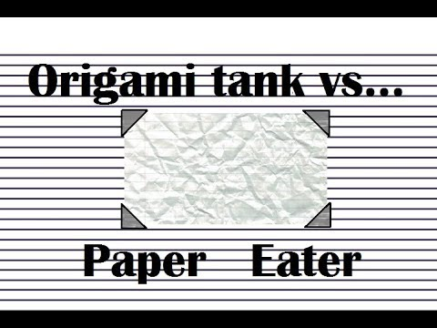 Origami tank vs paper eater (mix made)