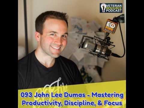 093 John Lee Dumas - Mastering Productivity, Discipline, & Focus