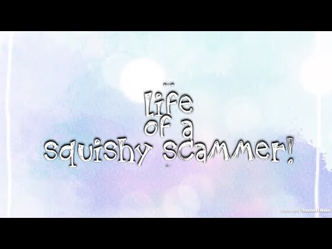 IF I WAS A SQUISHY SCAMMER?!?!?!?||| Skit