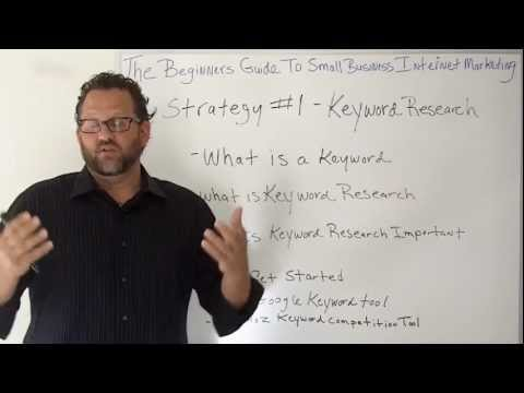 Keyword Research-The Beginners Guide To Small Business Internet Marketing-Episode 1