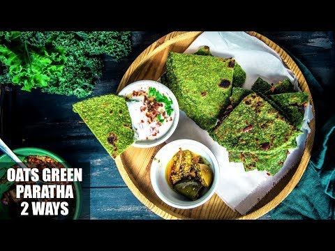 How To Make Healthy, Easy And Quick Oats Paratha | Spinach Oats Paratha - 2 Ways