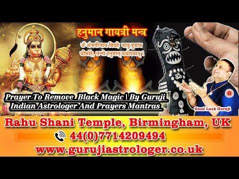 Prayer To Remove Black Magic | By Guruji Indian Astrologer And Prayers Mantras Healer UK